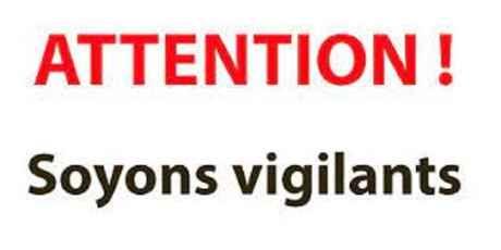 Soyez vigilants